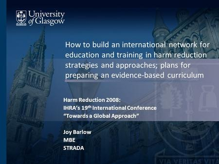 How to build an international network for education and training in harm reduction strategies and approaches; plans for preparing an evidence-based curriculum.