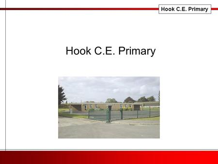 Hook C.E. Primary. The Teaching and Learning Environment V value A attitudes L learning opportunities U understanding E environment Hook C.E. Primary.