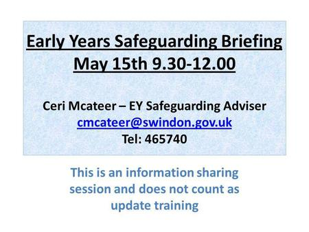 Early Years Safeguarding Briefing May 15th