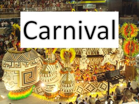 What is Carnival? Carnival typically involves a public celebration or parade combining some elements of a circus, mask and public street party Carnival.