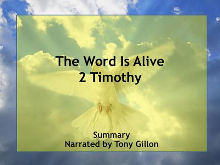 The Word Is Alive 2 Timothy Summary Narrated by Tony Gillon.