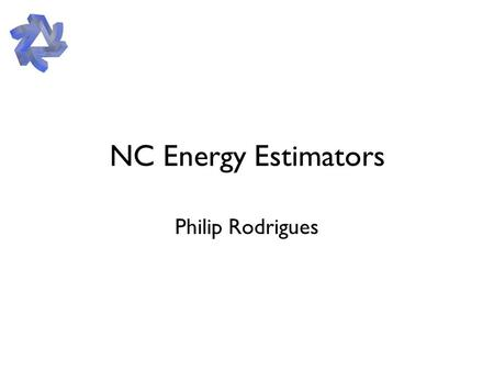 NC Energy Estimators Philip Rodrigues. Issues Need to choose what true E to estimate. Options are: –showerEnergy –trueVisibleE –y*E_nu Need to choose.