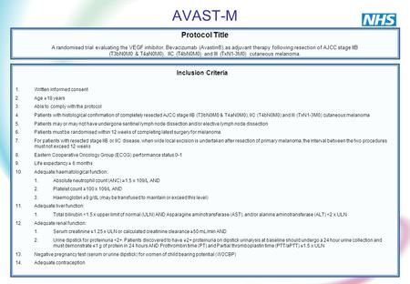 AVAST-M Protocol Title A randomised trial evaluating the VEGF inhibitor, Bevacizumab (Avastin®),as adjuvant therapy following resection of AJCC stage IIB.