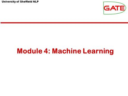 University of Sheffield NLP Module 4: Machine Learning.