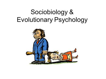 Sociobiology & Evolutionary Psychology. Sociobiology Sociobiology was founded by E.O. Wilson (1929 - ) in his book: Sociobiology: The New Synthesis (1975)