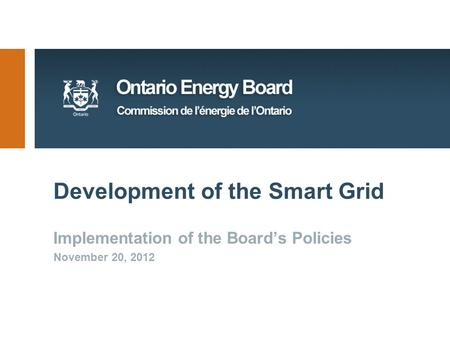 Development of the Smart Grid Implementation of the Board's Policies November 20, 2012.