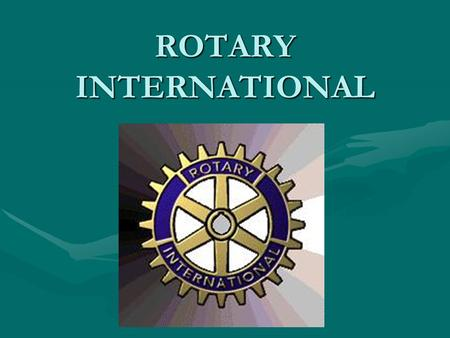 ROTARY INTERNATIONAL. THE ROTARY FOUNDATION AND ITS PROGRAMS.