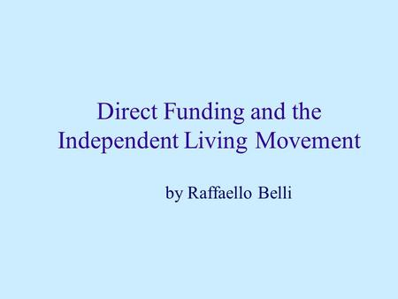 Direct Funding and the Independent Living Movement by Raffaello Belli.