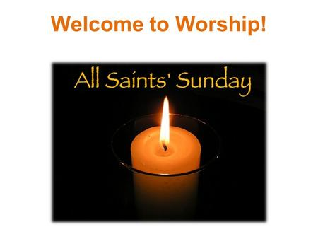 Welcome to Worship! Reformation. Please join us for Holy Communion! Welcome to the Lutheran Church of our Saviour! We will be celebrating Holy Communion.