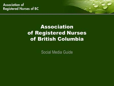 Association of Registered Nurses of British Columbia Social Media Guide.