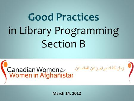 Good Practices in Library Programming Section B March 14, 2012.