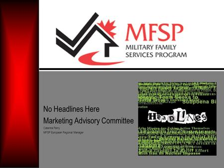 No Headlines Here Marketing Advisory Committee Caterina Perry MFSP European Regional Manager.