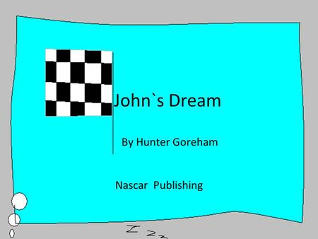 John`s Dream By Hunter Goreham Nascar Publishing.