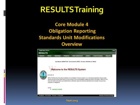 RESULTS Training Core Module 4 Obligation Reporting Standards Unit Modifications Overview Sept 2013.