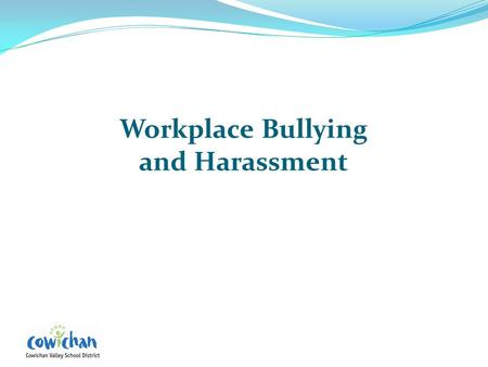 Workplace Bullying and Harassment. WorkSafe BC Regulations The Workers Compensation Act sets out the general duties of employers, workers, and supervisors.