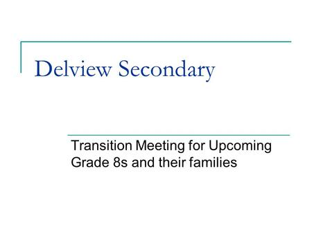 Transition Meeting for Upcoming Grade 8s and their families