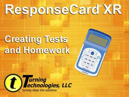 ResponseCard XR Creating Tests and Homework ®. Navigating the Menu Press the MENU button to bring up the Main Menu. Press the Down Arrow twice to select.