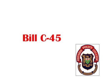 Bill C-45. Historical Overview This legislation comes in response to the death of twenty-six miners in the Westray Mine Disaster in Nova Scotia in 1992.