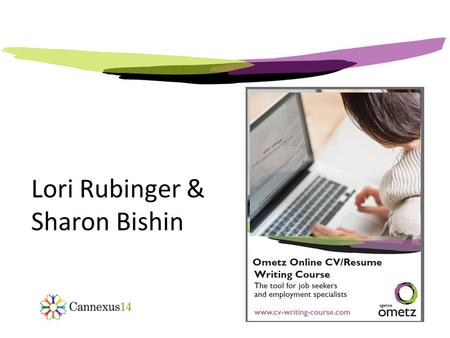Lori Rubinger & Sharon Bishin. Who is Ometz? Why this course?