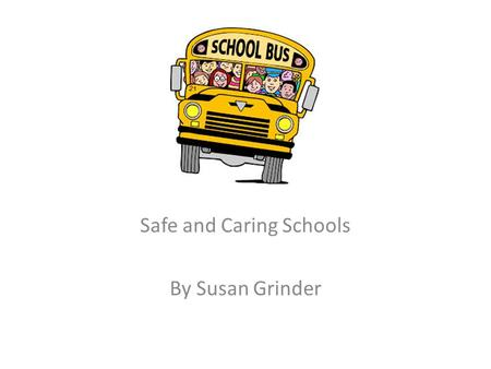 Safe and Caring Schools By Susan Grinder