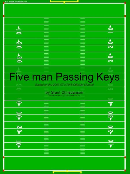 Five man Passing Keys Based on the 2006-07 NFHS Officials Manual by Grant Christianson Greater Kansas City Officials Association.