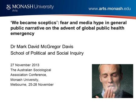 'We became sceptics': fear and media hype in general public narrative on the advent of global public health emergency Dr Mark David McGregor Davis School.