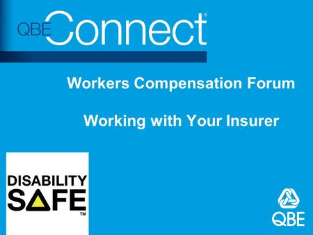 Workers Compensation Forum Working with Your Insurer.