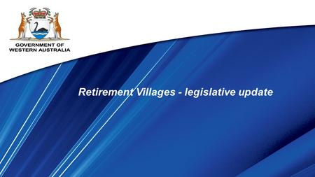 Retirement Villages - legislative update. [2013] WASC 219 31 May 2013 Supreme Court decision. Clarifies that the memorial and the statutory charge operate.