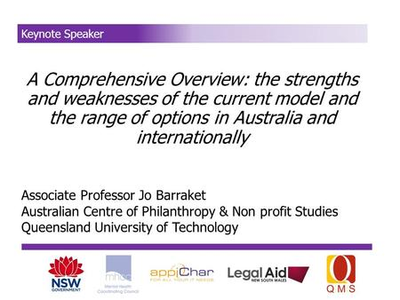 A Comprehensive Overview: the strengths and weaknesses of the current model and the range of options in Australia and internationally Keynote Speaker Associate.