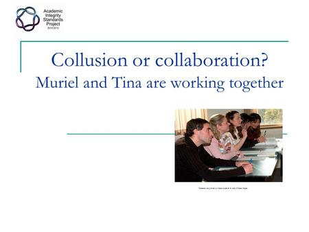 Collusion or collaboration? Muriel and Tina are working together Release was granted by these students for use of these images.