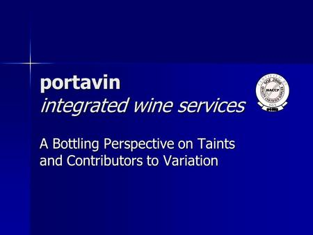 Portavin integrated wine services A Bottling Perspective on Taints and Contributors to Variation.