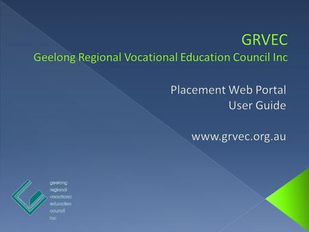 The Introduction home page gives you a brief overview of the steps involved in obtaining a work placement on GRVEC's Placement Web Portal. Please read.