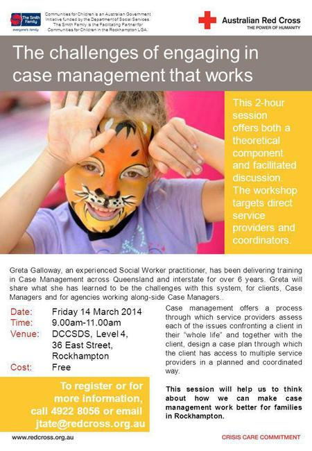 The challenges of engaging in case management that works Greta Galloway, an experienced Social Worker practitioner, has been delivering training in Case.