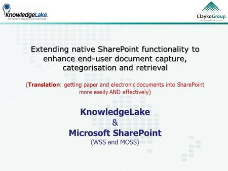 Extending native SharePoint functionality to enhance end-user document capture, categorisation and retrieval (Translation: getting paper and electronic.