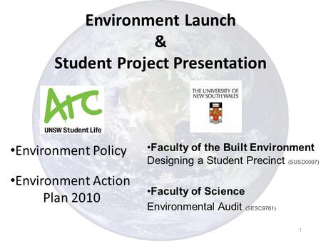 Environment Launch & Student Project Presentation Environment Policy Environment Action Plan 2010 Faculty of the Built Environment Designing a Student.