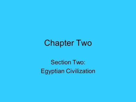 Section Two: Egyptian Civilization