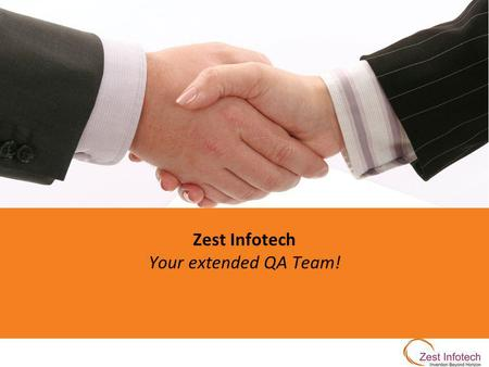 Zest Infotech Your extended QA Team!. 2 Zest has set on a journey to become a Trustworthy technology partner helping global and local organizations delivering.