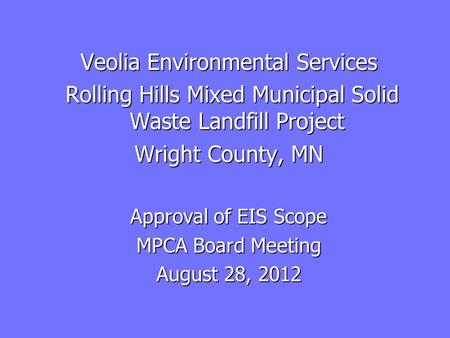 Veolia Environmental Services Rolling Hills Mixed Municipal Solid Waste Landfill Project Rolling Hills Mixed Municipal Solid Waste Landfill Project Wright.