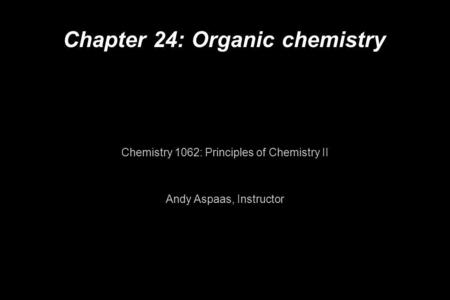 Chapter 24: Organic chemistry