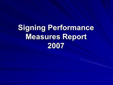 Signing Performance Measures Report 2007. April 25, 2008 District Engineer Presentation 2 Signing Policy, Measures & Target Policy Replace signs near.