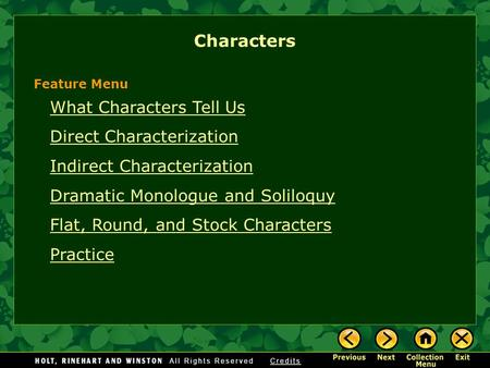 What Characters Tell Us Direct Characterization Indirect Characterization Dramatic Monologue and Soliloquy Flat, Round, and Stock Characters Practice Characters.