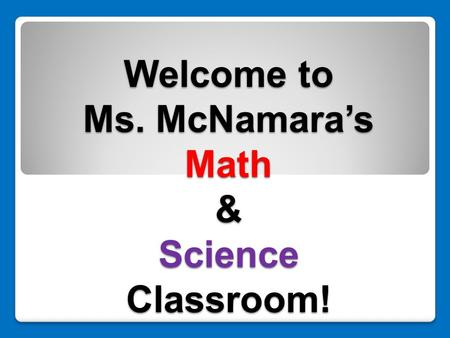 Welcome to Ms. McNamara's Math & Science Classroom!
