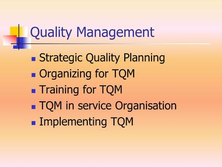 Quality Management Strategic Quality Planning Organizing for TQM