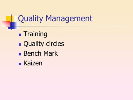 Quality Management Training Quality <strong>circles</strong> Bench Mark Kaizen.