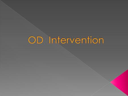 OD Intervention.