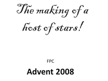 The making of a host of stars! FPC Advent 2008. Assemble the materials 6 pieces of Paper Scissors Stapler Tape, optional.