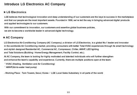 Introduce LG Electronics AC Company ★ LG Electronics 1/1 LGE believes that technological innovation and deep understanding of our customers are the keys.