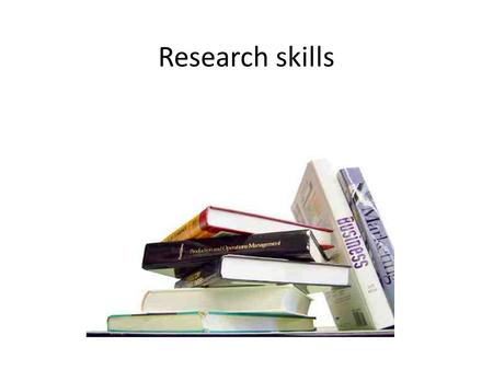 Research skills. OUTLINE Mission and Vision What is Research? Ten Steps for Good Research Resources of Research Types of research Skills (Top_5 Skills)