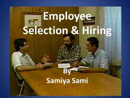 Employee Selection & Hiring By Samiya Sami. Pyramid of Competencies.
