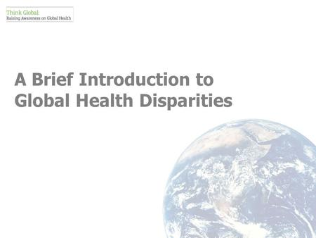 A Brief Introduction to Global Health Disparities.